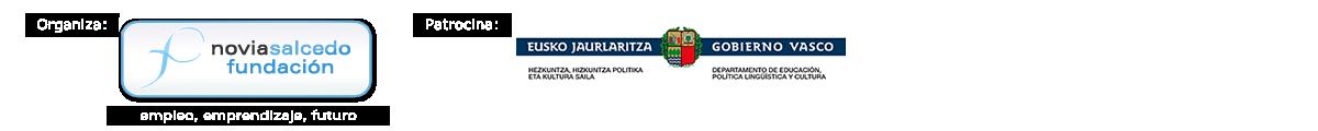 Organiza Novia Salcedo Fundación. - Patrocina Gobierno Vasco - Dept. Educación, política linguistica y cultura